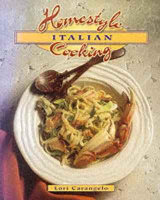 Homestyle Italian Cooking by Lori Carangelo