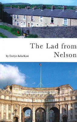 The Lad from Nelson by Evelyn Julia Kent
