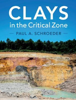 Clays in the Critical Zone by Paul A. Schroeder