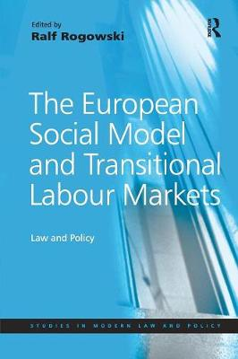 European Social Model and Transitional Labour Markets by Ralf Rogowski