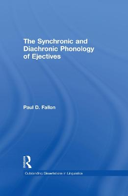 The Synchronic and Diachronic Phonology of Ejectives by Paul D. Fallon