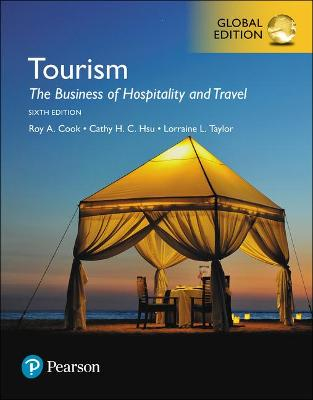 Tourism: The Business of Hospitality and Travel, Global Edition by Roy A. Cook