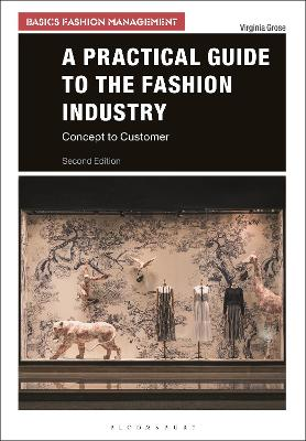 A Practical Guide to the Fashion Industry: Concept to Customer book