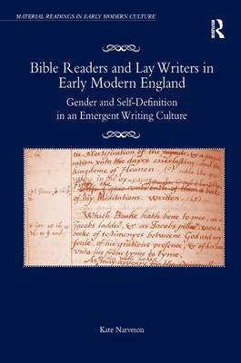 Bible Readers and Lay Writers in Early Modern England by Kate Narveson