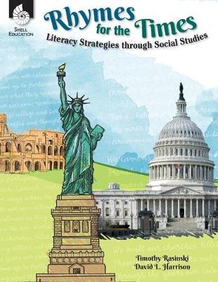 Rhymes for the Times: Literacy Strategies Through Social Studies by Timothy Rasinski
