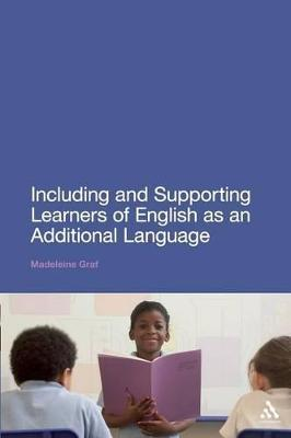 Including and Supporting Learners of English as an Additional Language by Madeleine Graf