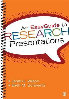 An EasyGuide to Research Presentations by Janie H. Wilson
