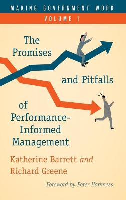 Making Government Work: The Promises and Pitfalls of Performance-Informed Management book