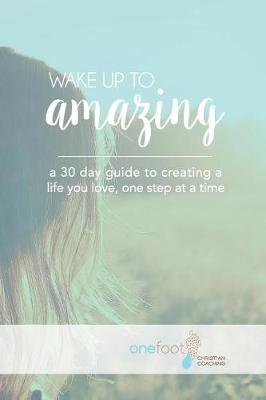 Wake Up to Amazing by Danielle Allen
