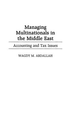 Managing Multinationals in the Middle East by Wagdy M. Abdallah
