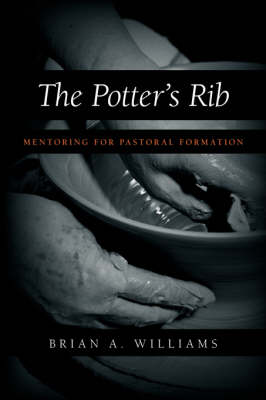The Potter's Rib by Brian, A. Williams