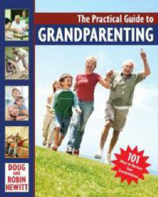 Practical Guide To Grandparenting, by Doug Hewitt