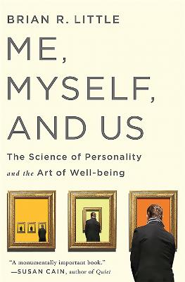 Me, Myself, and Us by Brian R Little