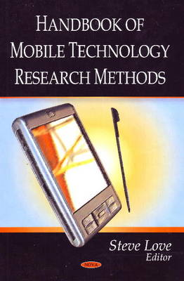 Handbook of Mobile Technology Research Methods by Steve Love