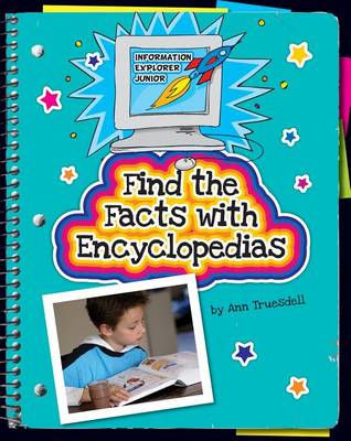 Find the Facts with Encyclopedias by Ann Truesdell
