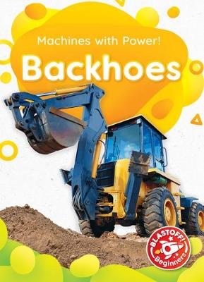 Backhoes by Amy McDonald