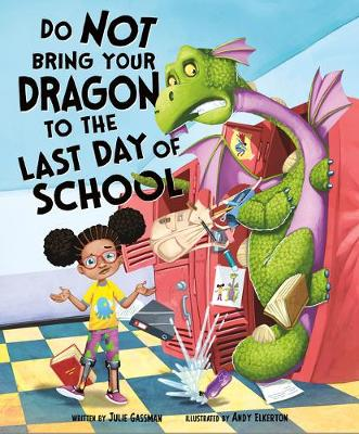 Do Not Bring Your Dragon to the Last Day of School book