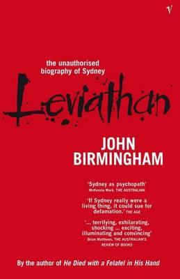 Leviathan: The Unauthorised Biography of Sydney by John Birmingham