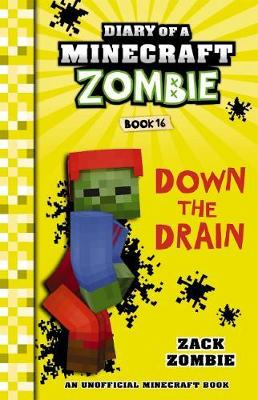 Diary of a Minecraft Zombie #16: Down the Drain book