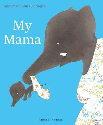 My Mama by Annemarie van Haeringen