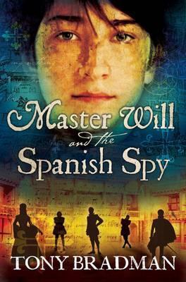 Master Will and the Spanish Spy by Tony Bradman