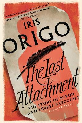 The Last Attachment: The Story of Byron and Teresa Guiccioli book