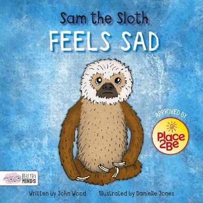 Sam the Sloth Feels Sad book