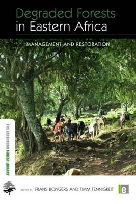 Degraded Forests in Eastern Africa by Frans Bongers