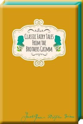 Classic Fairy Tales from the Brothers Grimm by Jacob Grimm