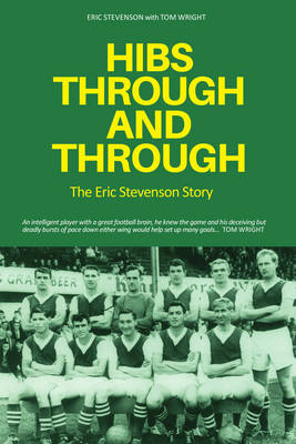 Hibs Through and Through by Tom Wright