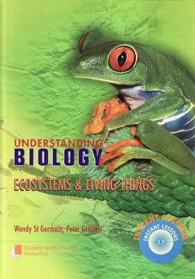 Understanding Biology  Book 1 by Wendy St Germain