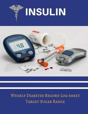 Insulin Weekly Diabetic Record Log Sheet by Jessica Miller