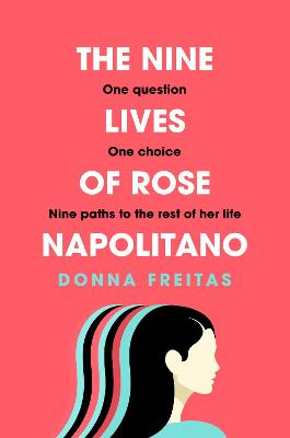 The Nine Lives of Rose Napolitano by Donna Freitas
