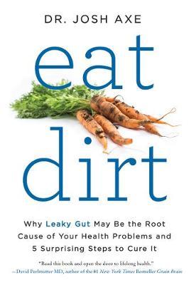 Eat Dirt by Dr Josh Axe