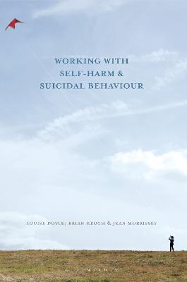 Working With Self Harm and Suicidal Behaviour by Louise Doyle