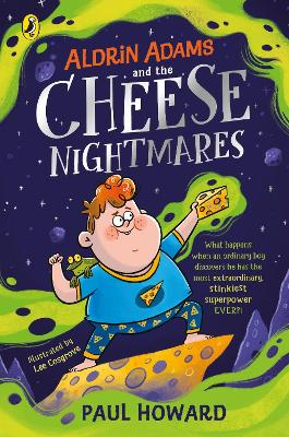 Aldrin Adams and the Cheese Nightmares by Paul Howard