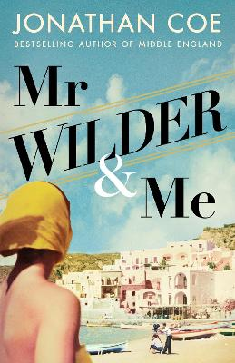 Mr Wilder and Me by Jonathan Coe