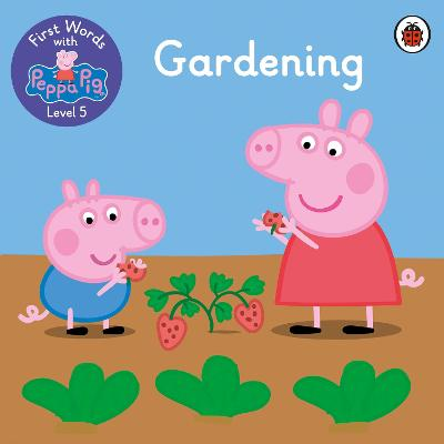 First Words with Peppa Level 5 - Gardening book