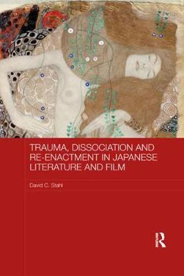 Trauma, Dissociation and Re-enactment in Japanese Literature and Film book