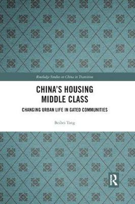 China's Housing Middle Class: Changing Urban Life in Gated Communities book