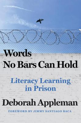 Words No Bars Can Hold: Literacy Learning in Prison by Deborah Appleman