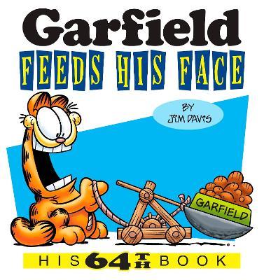 Garfield Feeds His Face by Jim Davis