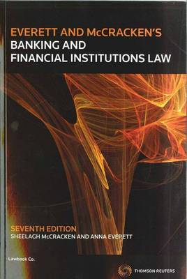 Banking and Financial Institutions Law by Anna Everett