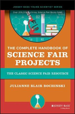 The The Complete Handbook of Science Fair Projects by Julianne Blair Bochinski