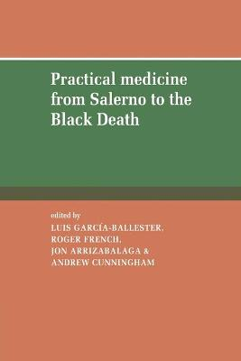 Practical Medicine from Salerno to the Black Death by Luis Garcia-Ballester