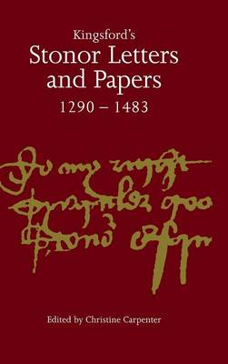 Kingsford's Stonor Letters and Papers 1290-1483 by Christine Carpenter