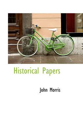 Historical Papers by Professor John Morris