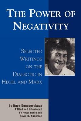 The Power of Negativity by Peter Hudis