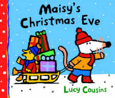 Maisy's Christmas Eve by Cousins Lucy