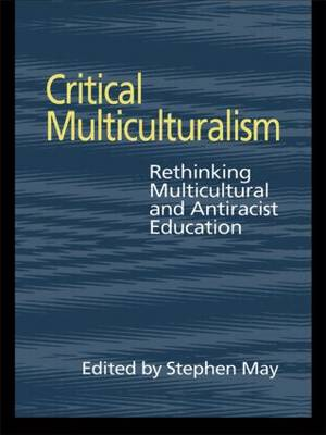Critical Multiculturalism by Professor Stephen May